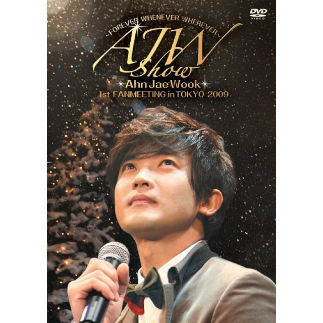Ajw Show - Forever Whenever Wherever - Ahn Jaewook 1st Fanmeeting In Tokyo 2009