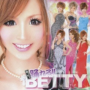 Meccha Odoreru! Betty [CD+DVD]