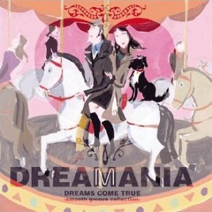 Dreamania Dreams Come True - Smooth Groove Collection