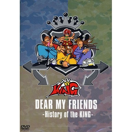 Dear My Friends: History of the King