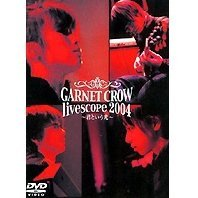 Garnet Crow Live Scope 2004 - Kimi Toiu Hikari