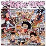 Tears of A Clown [Limited Edition]