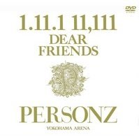 1.11.1 11,111 Dear Friends - Personz Yokohama Arena