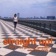 Straight Up! Vol.3-New Guitar Rock Generation-Selected by Qool..JP