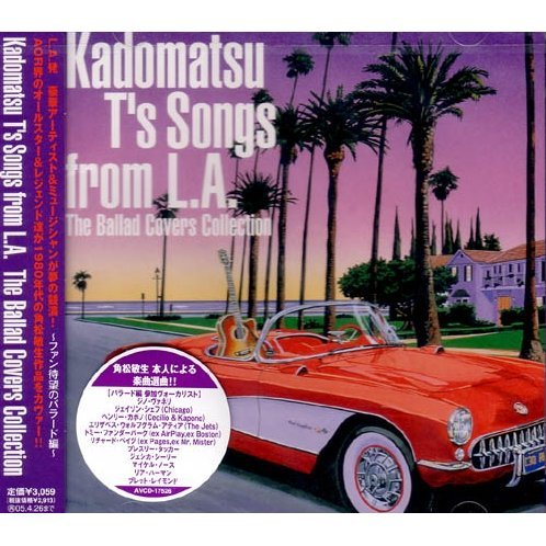 Kadomatsu T's Songs from L.A. - The Ballad Covers Collection