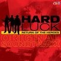 Hard Luck - Return of the Heroes Original Soundtrack