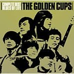 The Golden Cups Complete Best: Blues of Life
