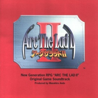 Arc the Lad II Original Game Soundtrack