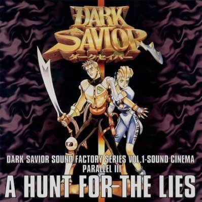 Dark Savior Sound Factory Series Vol. 1: Sound Cinema Parallel 3 - A Hunt for the Lies