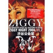 Ziggy 20th Anniversary Memorial Live Shibuya Kokaido 2 Days: Vicissitudes of Fortune - Ziggy Night 2004.11.7