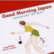 Good Morning Japan - Hagakure The Best
