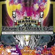 Throw Ur Drinks Up!!! Feat. Verbal, Sphere of Influence, Boy-Ken & Mr.Cheeks