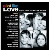 A Lot Like Love - Original Soundtrack