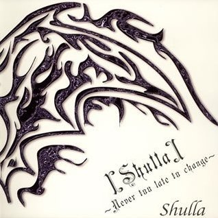 [Shulla]-Never too late to change-