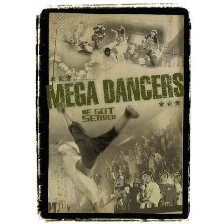 Mega Dancers -We Got Served-