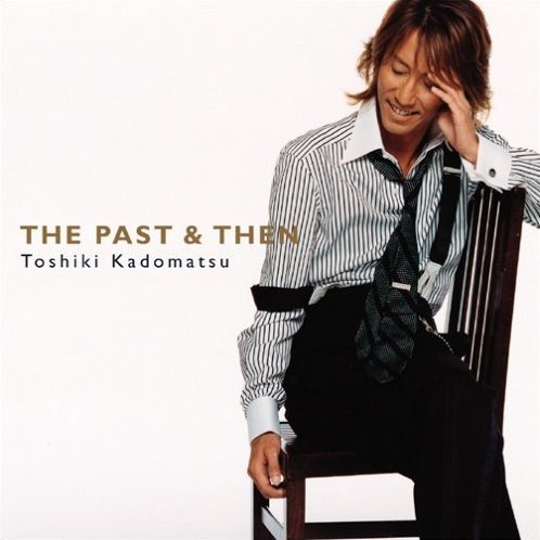The Past & then [CD+DVD Limited Edition]