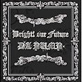 Bright! our Future [CD+DVD]