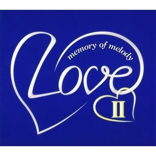 Love II -Memory of Melody-