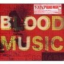 Blood Music [SACD Hybrid]