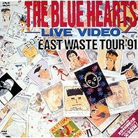 The Blue Hearts Live Video Zen-Nippon East Waste Tour '91