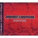Judgment X Suspicion