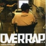 Overap Mixed By DJ Kazz-K