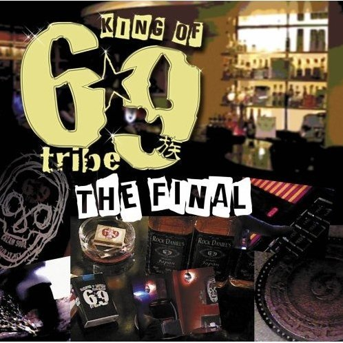King of 69 Tribe - The Final
