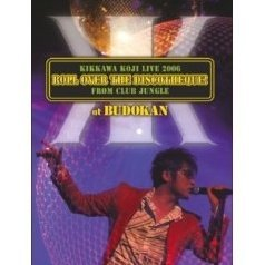 Koji Kikkawa live 2006 Roll Over The Discotheque! From Club Jungle [Limited Edition]