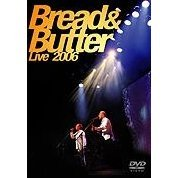 Bread & Butter Live 2006