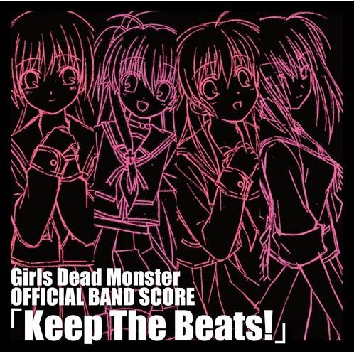 Girls Dead Monster Official Band Score - Keep The Beats! [Limited Pressing]