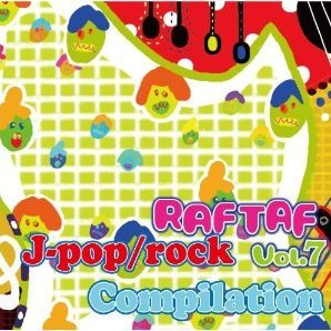 Raftaf Vol.7 J-pop / Rock Compilation
