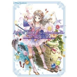 Totori no Atelier: Arland no Renkinjutsushi 2 The Complete Guide