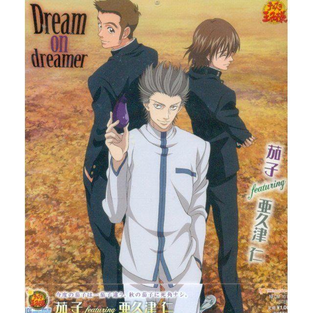 Dream On Dreamer (The Prince Of Tennis Character CD)