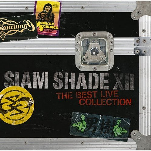 Siam Shade XII - The Best Live Collection