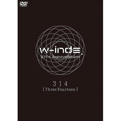 W-inds. 10th Anniversary 314 - Three Fourteen