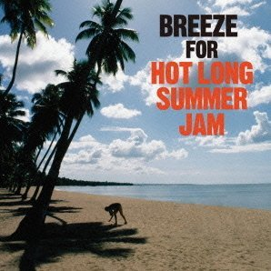 Breeze For Hot Long Summer Jam