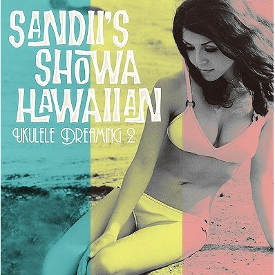 Sandii's Showa Hawaiian - Ukulele Dreamin' 2 [CD+DVD]