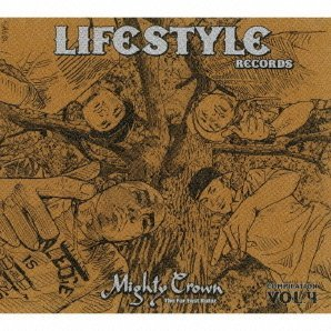 Mighty Crown The Far East Rulaz Presents Life Style Records Compilation Vol.4