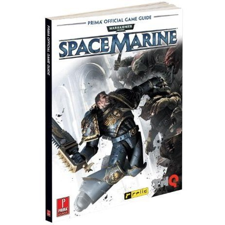 Warhammer 40000: Space Marine: Prima Official Game Guide
