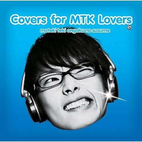 Moteki Teki Ongaku No Susume Covers For Mtk Lovers Ban