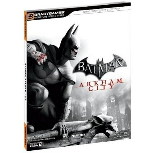 Batman: Arkham City Signature Series Guide