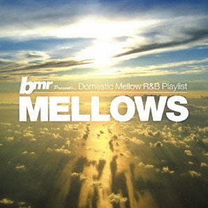 Bmr Presents Mellows / Domestic Mellow R&B Playlist
