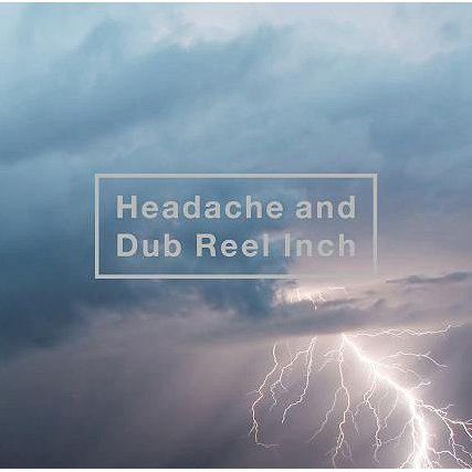 Headache And Dub Reel Inch [CD+DVD]