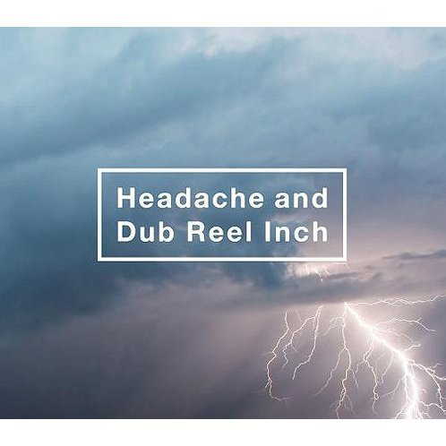 Headache And Dub Reel Inch [CD+DVD Limited Edition]