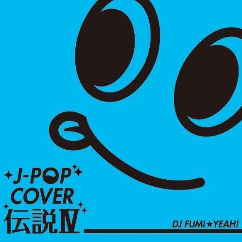 Legend Of J-pop Cover IV Mixed By Dj Fumi Yeah