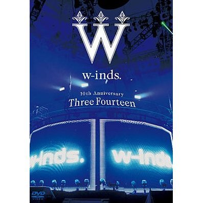w-inds. 10th Anniversary-Three Fourteen- at Nippon Budokan [2DVD]