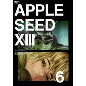 Appleseed XIII Vol.6