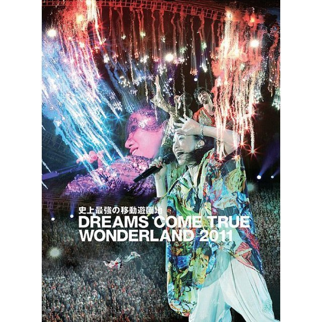 Shijo Saikyo No Ido Yuenchi Dreams Come True Wonderland 2011 [2DVD+CD]