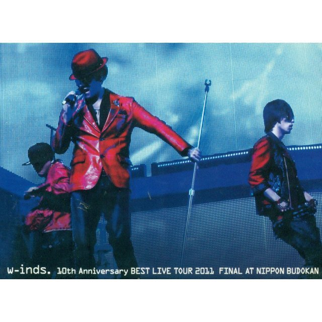 W-inds. 10th Anniversary Best Live Tour 2011 Final at Nippon Budokan [2DVD: Taiwan Version]