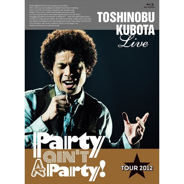 25th Anniversary Toshinobu Kubota Concert Tour 2012 - Party Ain't A Party [Limited Edition]